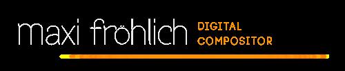 Maxi Fröhlich Digital Compositor